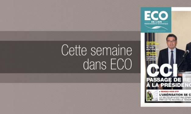 Votre magazine ECO de l'Ain du 29 juin 2017