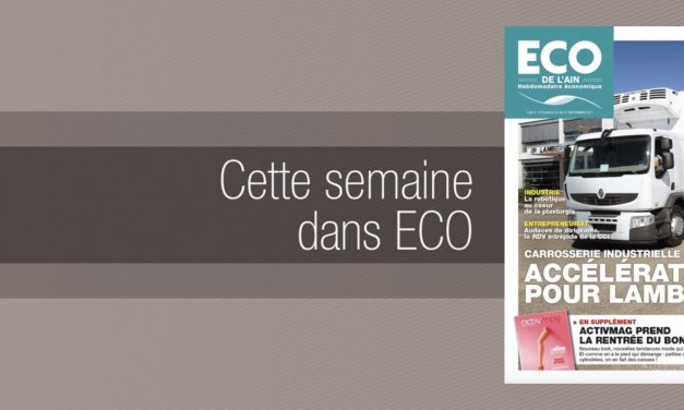 Votre magazine ECO de l'Ain du 21 septembre 2017