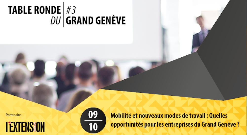 Table ronde du Grand Genève #3 / Mobilité et nouveaux modes de travail : quelles opportunités pour les entreprises du Grand Genève?