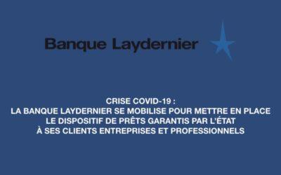 Publi-reportage / La banque Laydernier va proposer à ses clients entreprises et professionnels le dispositif supplémentaire de prêts garantis par l'état.